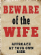 Beware Of The Wife Approach At Your Own Risk funny fridge magnet  (og)